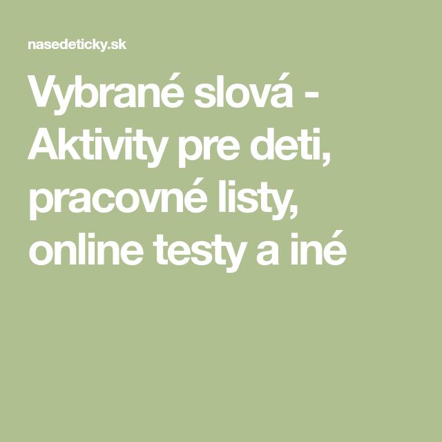a1bc0f657 Vybrané slová - Aktivity pre deti, pracovné listy, online testy a iné