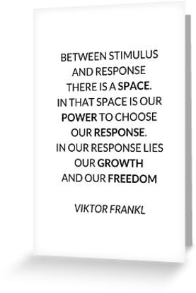 'VIKTOR FRANKL QUOTE ' Greeting Card by IdeasForArtists