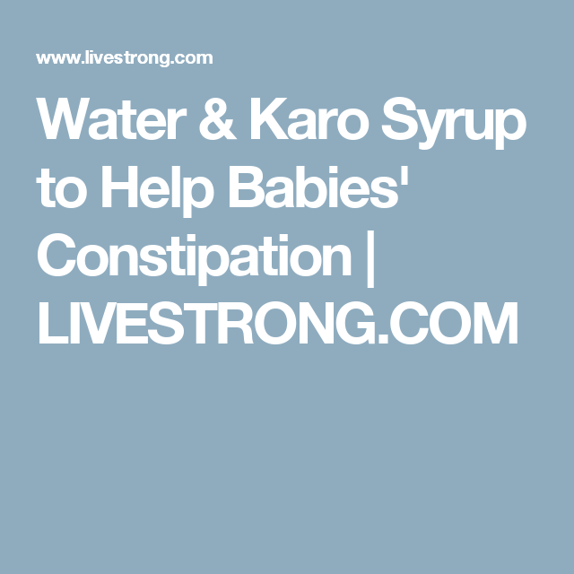 Water & Karo Syrup to Help Babies' Constipation | Baby