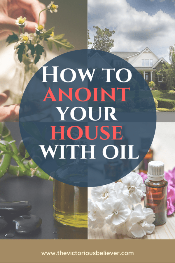 How to Anoint Your House With Oil House blessing