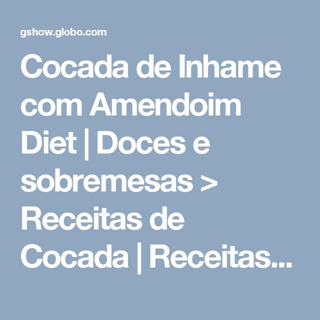 Cocada de Inhame com Amendoim Diet | Doces e sobremesas > Receitas de Cocada | Receitas Gshow