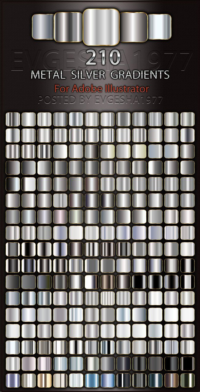210 metal silver gradients for Adobe Illustrator • Goldclipart.ru