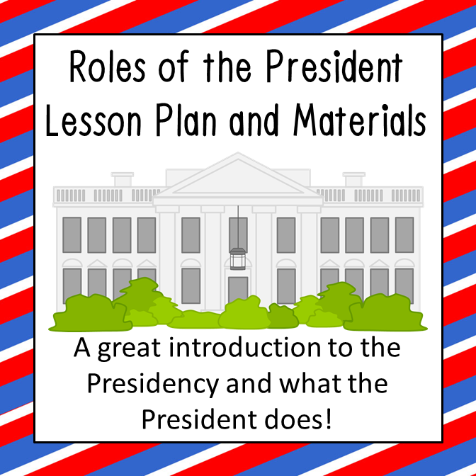 Executive Branch Roles of the President Lesson Plan Low Prep – Roles of the President Worksheet