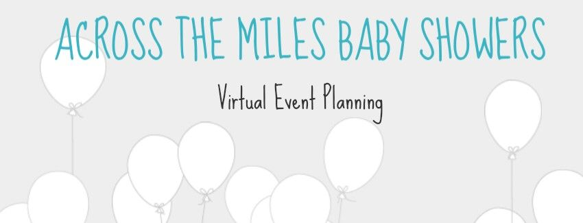 facebook com acrossthemilesbabyshowers baby shower virtual
