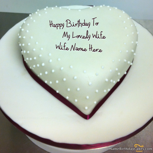Write Name On Decent Heart Birthday Cake For Wife Happy Birthday