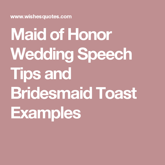 Maid of Honor Wedding Speech Tips and Bridesmaid Toast Examples ...