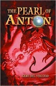 A great YA Lit Fantasy Novel: The Pearl of Anton by Gene Del Vecchio