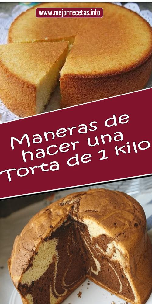 Maneras De Hacer Una Torta De 1 Kilo Receta Para Hacer Torta Receta Torta De Chocolate Receta Tortitas