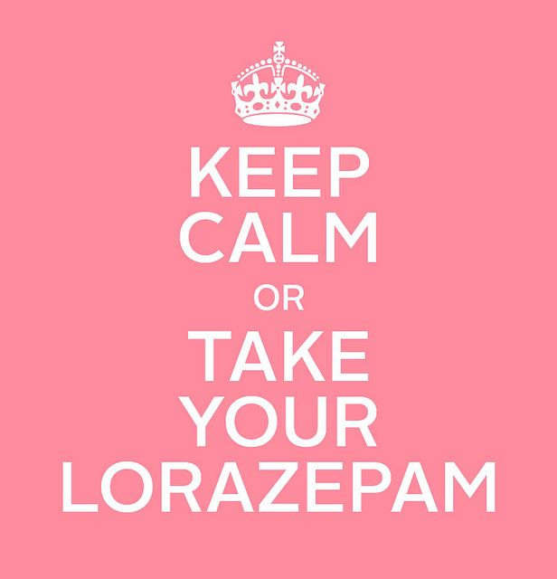 more like keep calm or iu0027ll GIVE you lorazepamcanu0027t have - missing poster generator