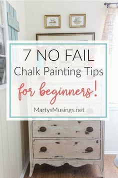7 Chalk Painting Tips for Beginners + Supplies You Must Have!