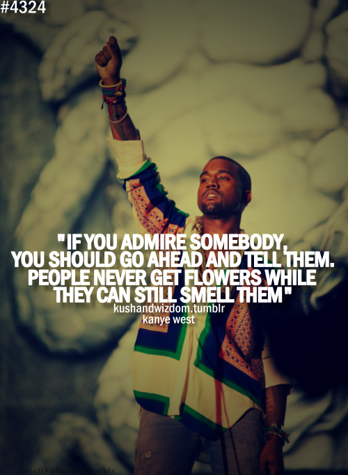 Kushandwizdom Inspirational Quotes Pictures Kanye West Quotes Rap Quotes