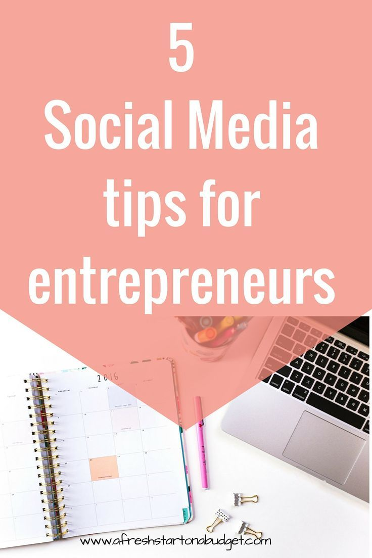 Social Media Tips For Entrepreneurs And Bloggers To Know-6258