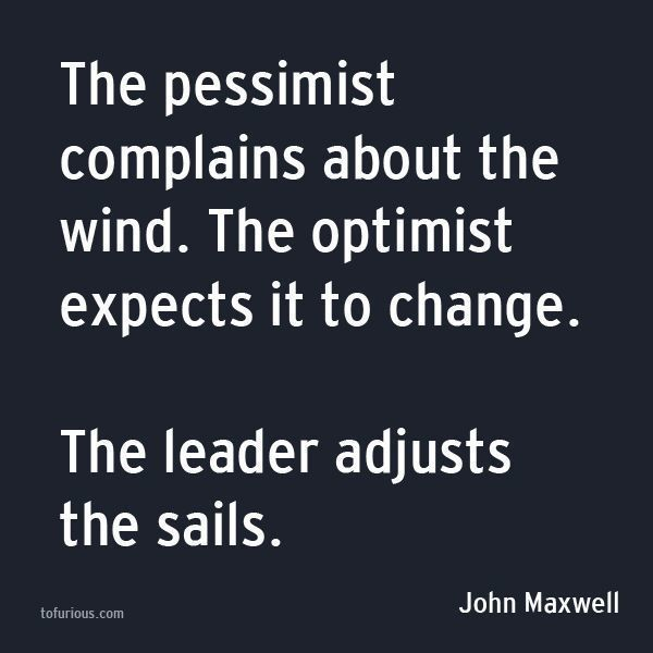 Pessimist complains Optimist expects The Leader adjusts - shift leader job description