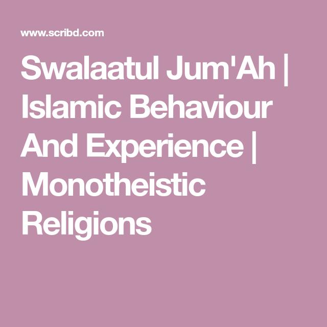 Swalaatul JumAh Islamic Behaviour And Experience Monotheistic - Monotheistic religions
