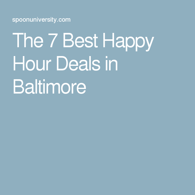 The 7 Best Happy Hour Deals In Baltimore