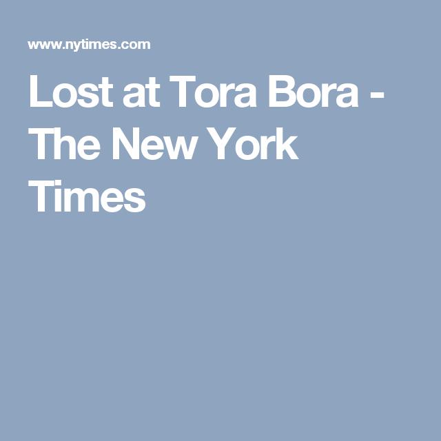 Lost at Tora Bora - The New York Times
