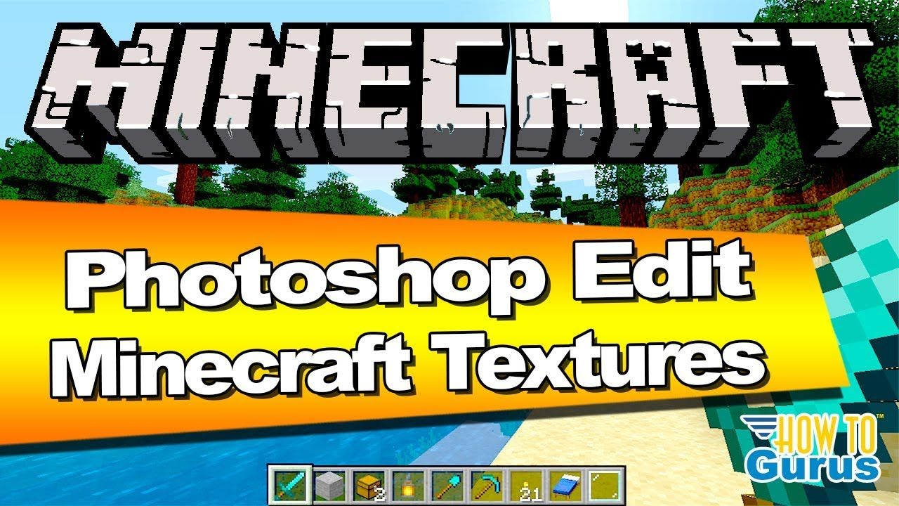 How To Edit Minecraft Textures Using Photoshop Cc And Add To A