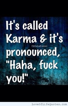 What Goes Around Comes Quotes On Karma