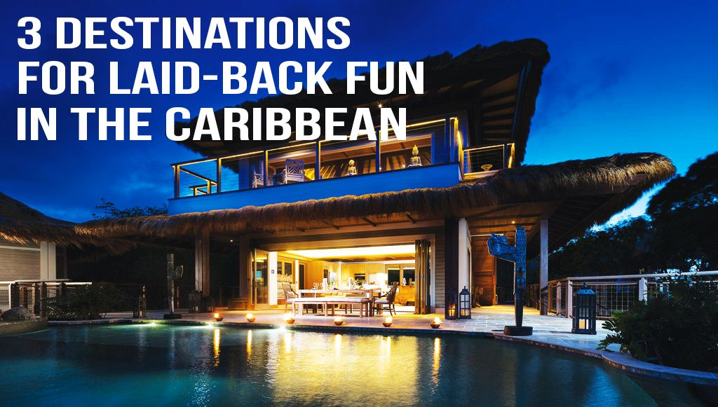 Caribbean 3 Destinations for Fun Incentives in LaidBack