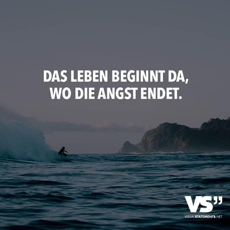 Das Leben beginnt da, wo die Angst endet. - VISUAL STATEMENTS®