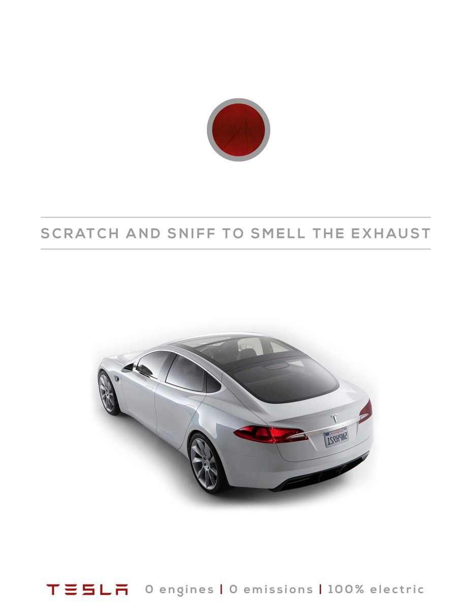 CLIO Awards | Shortlist. Tesla S Press. Scratch and Sniff to Smell the Exhaust. Entrant Company: Miami Ad School, Miami Beach Award: Shortlist Year: 2014 Medium: Student Print Entry Type: Student Category: Student Print. Art Director: Jesse Brown Student, Brooklyn Copywriter: Derek Taylor Student, San Francisco.  #CLIOAwards #MiamiAdSchool #Tesla #Advertising #AdvertisingSchool #PrintAd #Ad