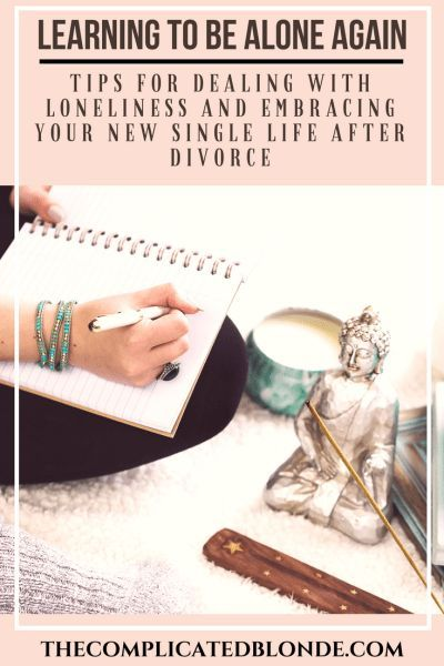 Learning to Be Alone Again.  Tips for Dealing with Loneliness and Embracing Your Single Life. #divorce