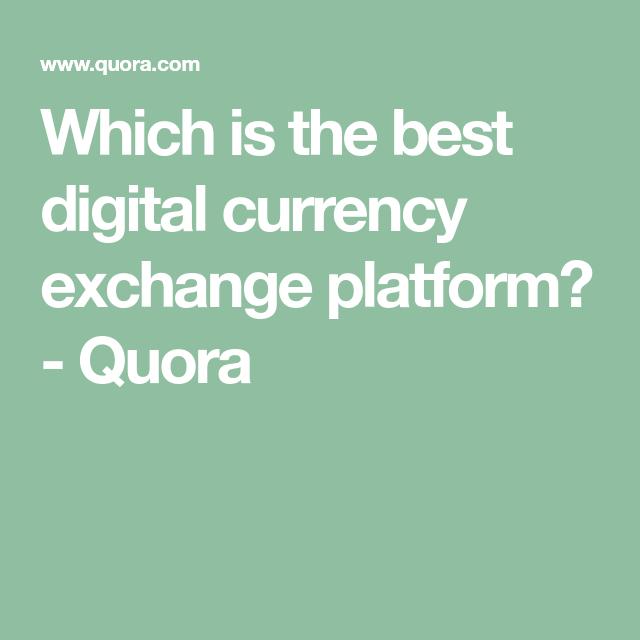 the best digital currency exchange