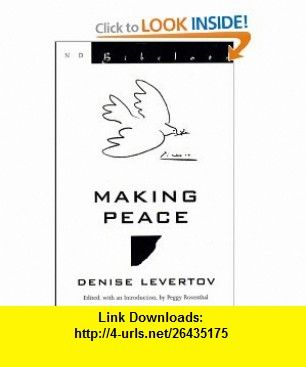 Making Peace (Bibelots) (9780811216401) Denise Levertov, Peggy Rosenthal , ISBN-10: 0811216403  , ISBN-13: 978-0811216401 ,  , tutorials , pdf , ebook , torrent , downloads , rapidshare , filesonic , hotfile , megaupload , fileserve