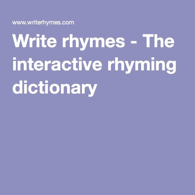 Write rhymes - The interactive rhyming dictionary | It'll find rhymes for words as you write. | Rhyming dictionary. Homeschool writing. Rhyming ...