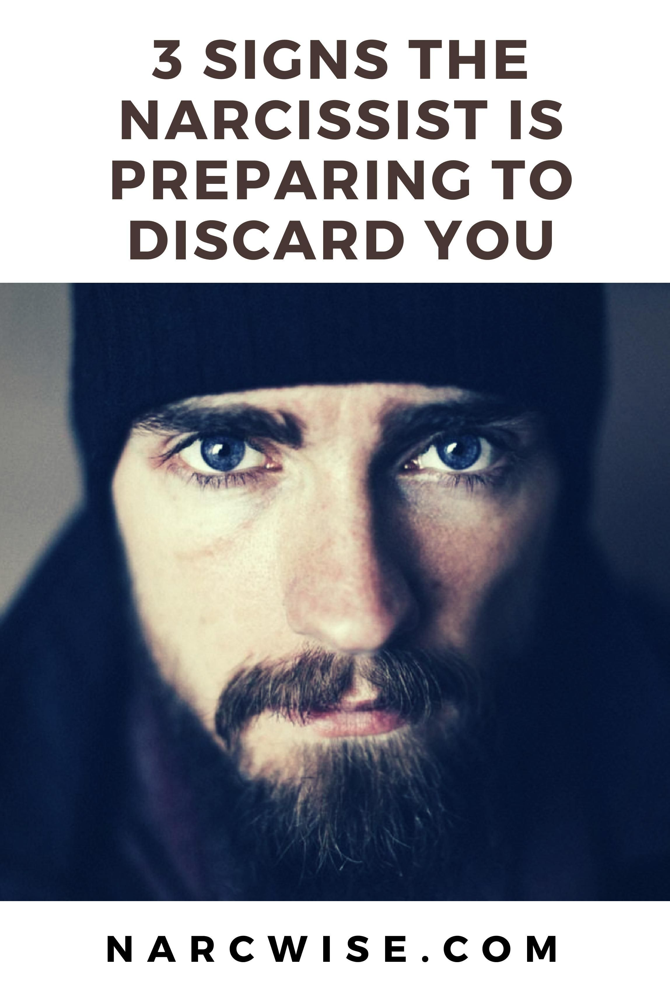 3 signs the narcissist is preparing to discard you
