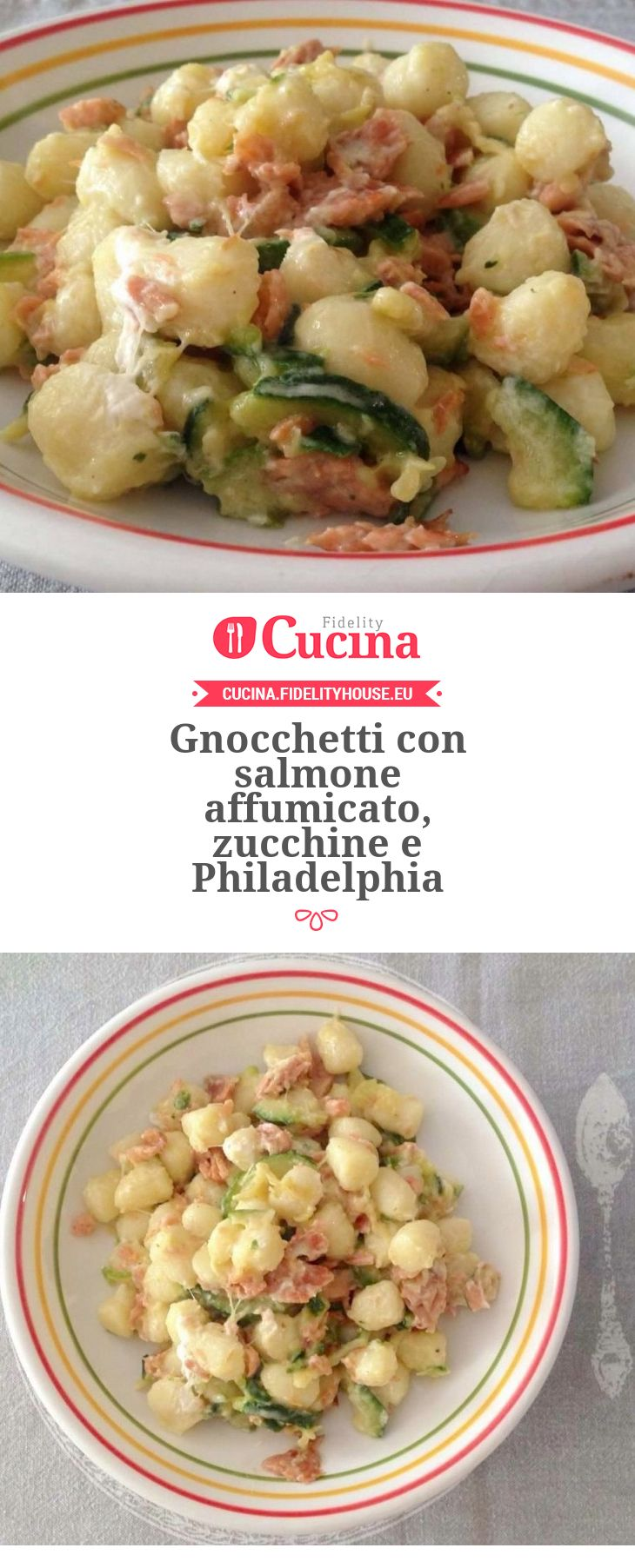 Gnocchetti con salmone affumicato, zucchine e Philadelphia