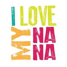 My nieces and nephews call me Aunt Na Na