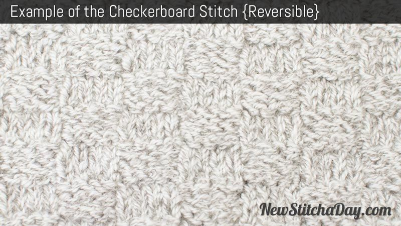 Knitting: the Checkerboard Stitch. (Reversible) | Knitting ...