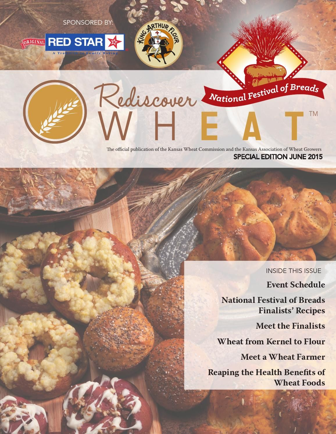 Rediscover Wheat - June 2015 Special Edition The official publication of the Kansas Association of Wheat Growers (KAWG) and the Kansas Wheat Commission (KWC). Special National Festival of Breads edition.