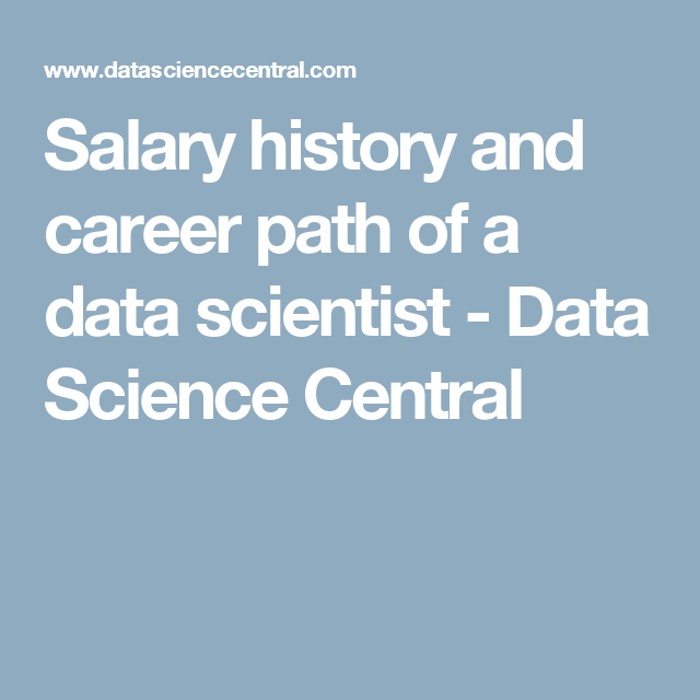 Salary History And Career Path Of A Data Scientist  Data Science