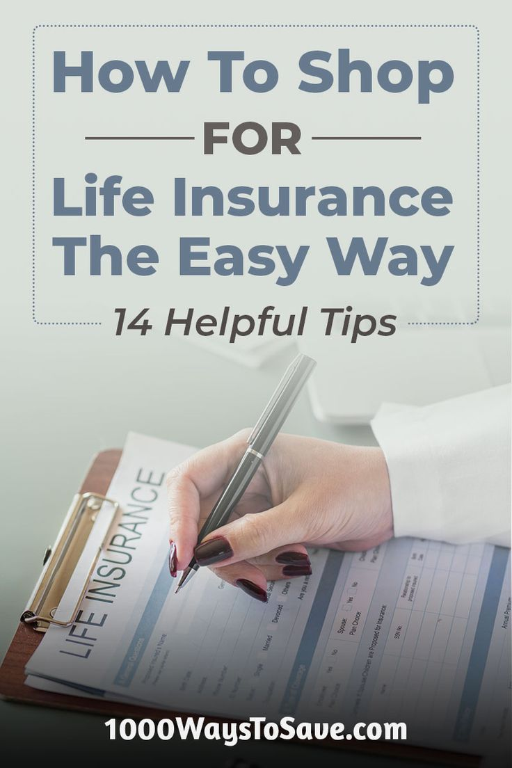 How to shop for life insurance the easy way 14 helpful