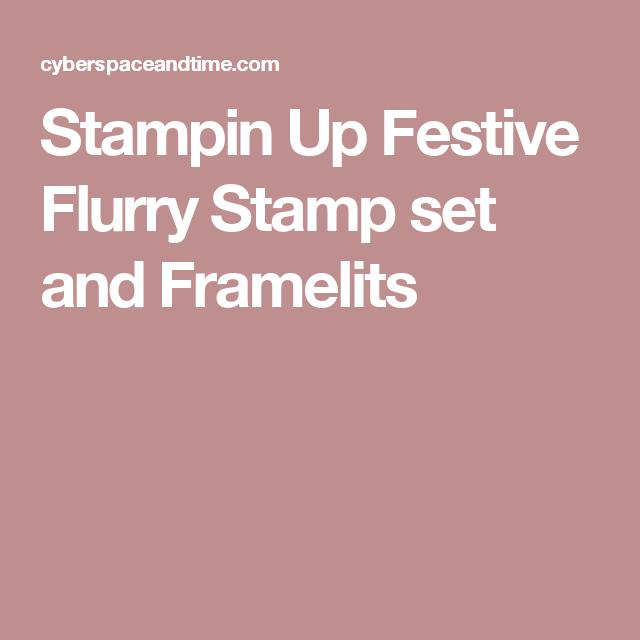 Stampin Up Festive Flurry Stamp set and Framelits