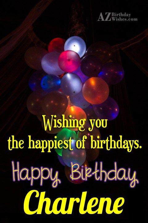 Happy Birthday Charlene Happy Birthday Charlene Birthdays