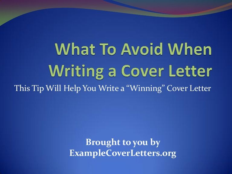 Cover Letter Tips - What to avoid when writing a cover letter - writing resumes and cover letters