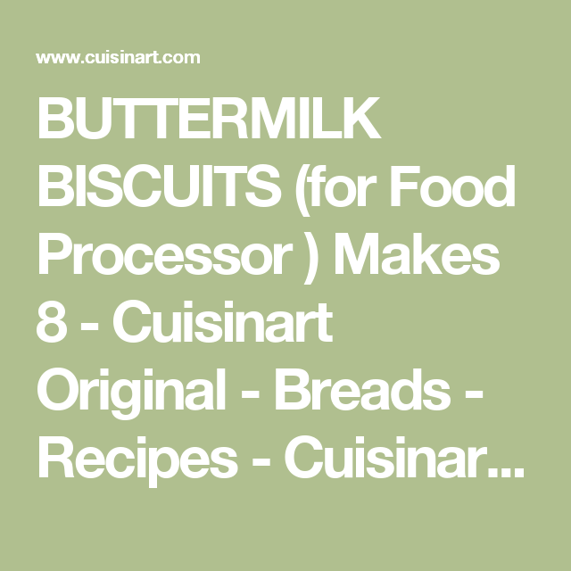 Buttermilk biscuits for food processor makes 8 cuisinart buttermilk biscuits for food processor makes 8 cuisinart original breads recipes originalsdinner rollsfood forumfinder Images