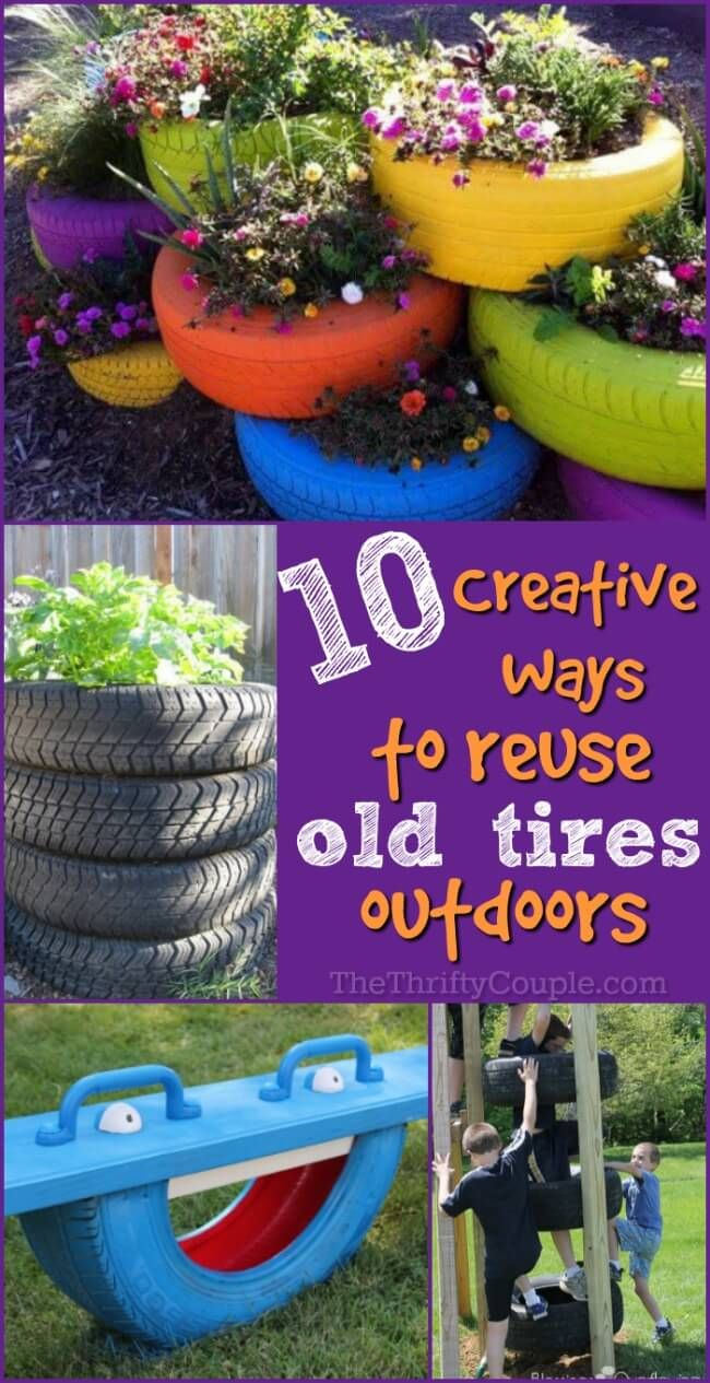 10 Diy Creative Ways To Reuse Old Tires Outdoors Reuse Old Tires Old Tires Creative Gardening
