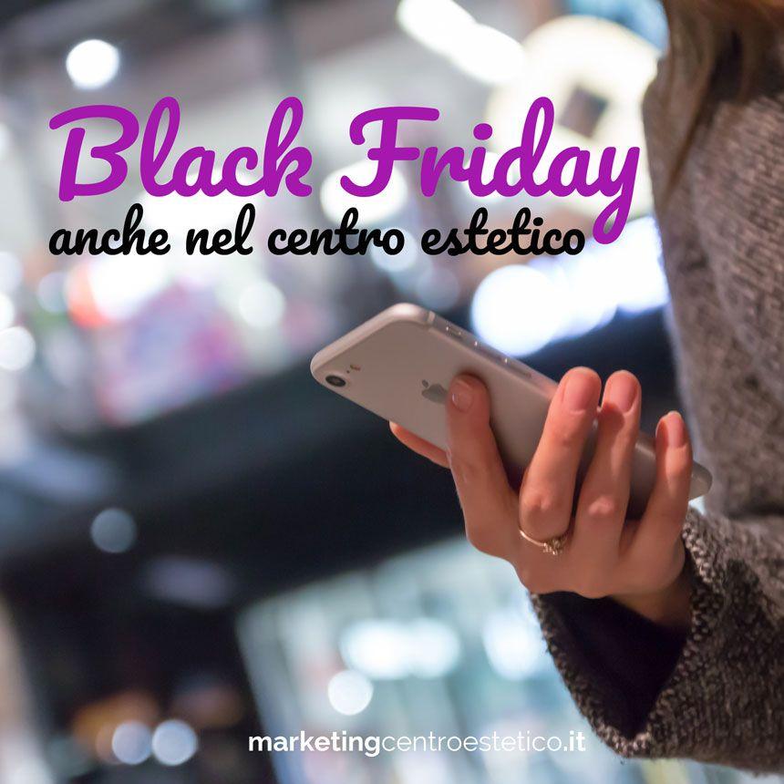 Idee Per Le Promozioni Black Friday Centro Estetico Estetico Promozione Black Friday