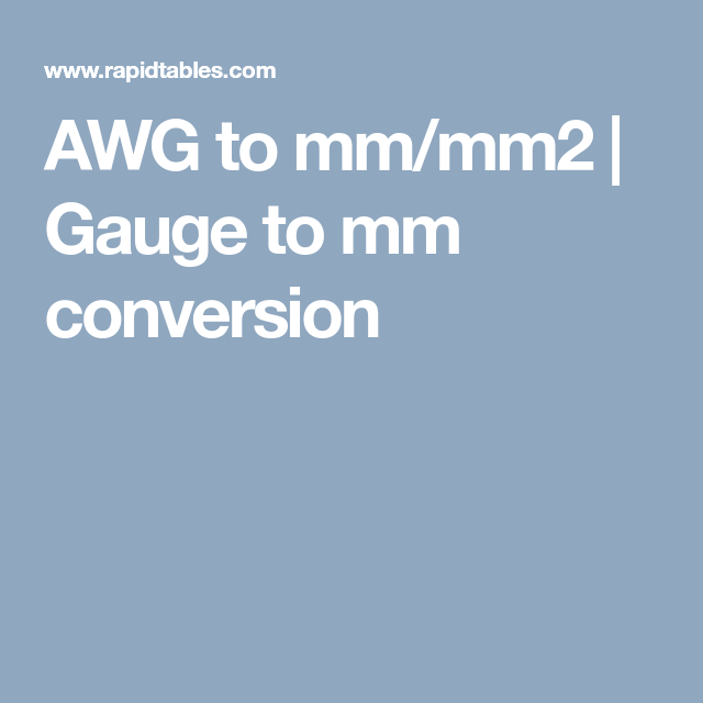 AWG to mm/mm2 | Gauge to mm conversion | Wire & Earrings | Pinterest ...