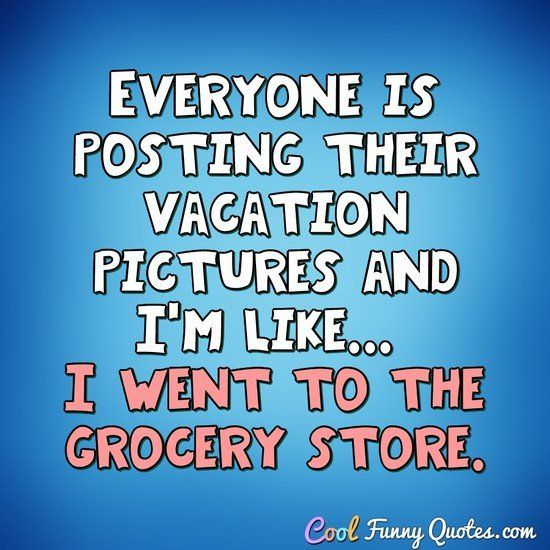 Funny Quote | Funny quotes, Vacation humor, Instagram funny