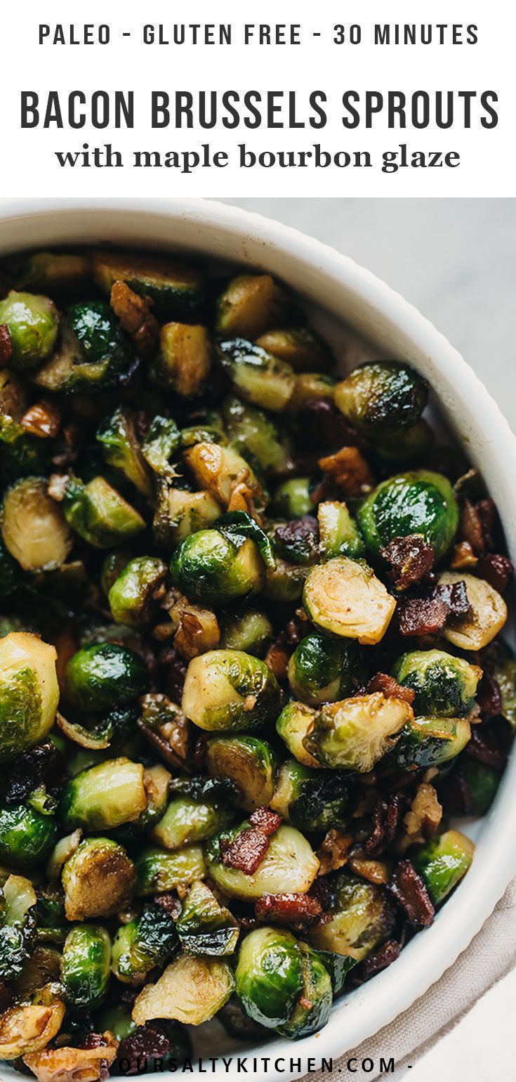 Bacon Brussels Sprouts with Maple Bourbon Glaze #thanksgivingrecipes