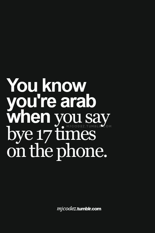 رح تعرف أنك عربي لما تحكي 17 مرة كلمة مع السلامة قبل ما تسكر الهاتف Memes Quotes Very Funny Jokes Arabic Jokes