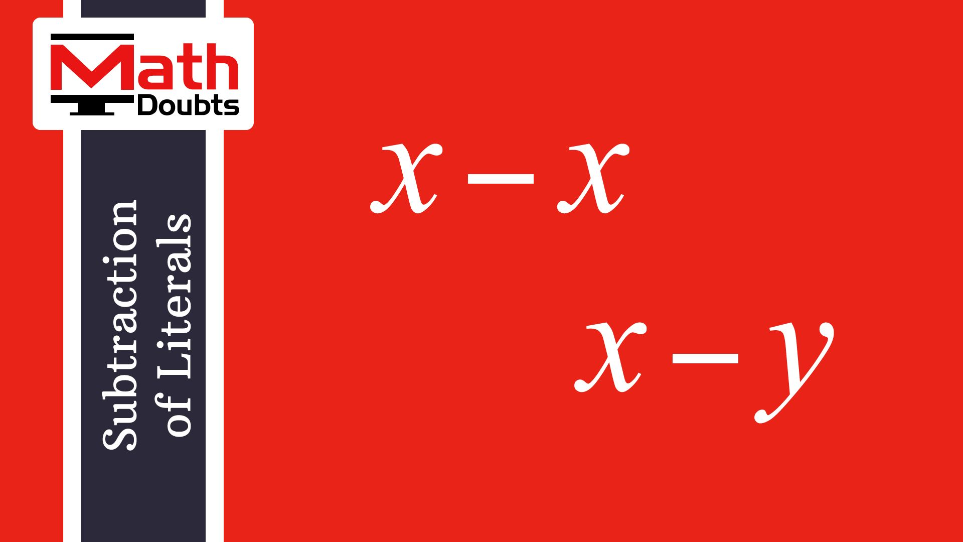 Learn How To Perform Subtraction Of Literals In Algebra