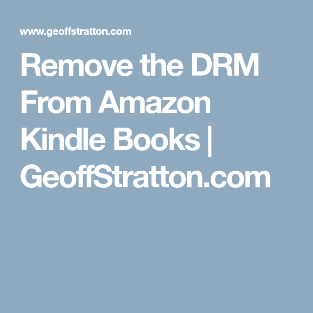 Remove the DRM From Amazon Kindle Books   GeoffStratton com