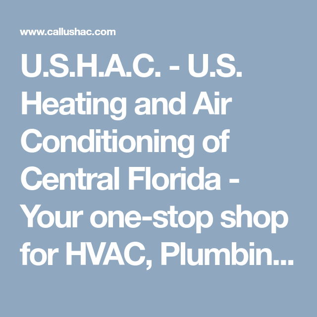 U S H A C U S Heating And Air Conditioning Of Central Florida