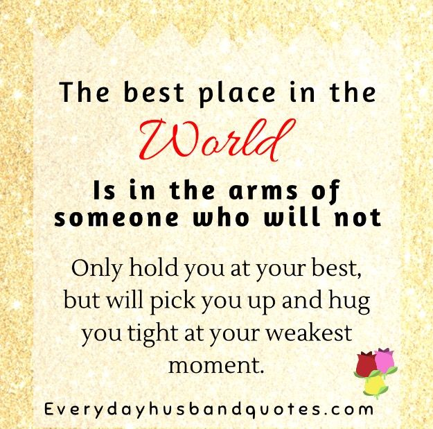Husband Love Quote The Best Place In The World Is In The Arms Of
